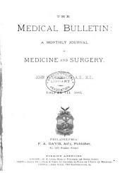 The Medical Bulletin: A Monthly Journal of Medicine and Surgery, Volume 7