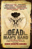 Dead Man s Hand  An Anthology of the Weird West PDF