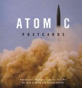 Atomic Postcards: Radioactive Messages from the Cold War