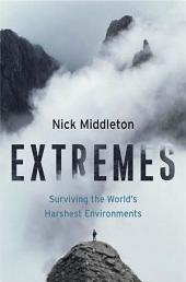 Extremes: Surviving the World's Harshest Environments