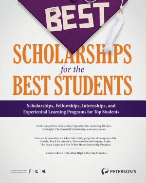 The Best Scholarships for the Best Students  For the Ambitious  Competitive Scholarships and Experiential Opportunities