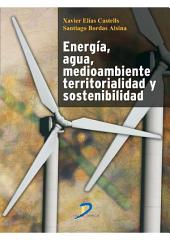 Energía, Agua, Medioambiente, territorialidad y Sostenbilidad