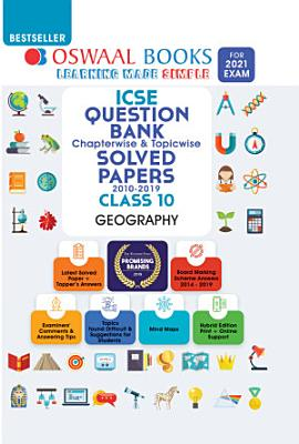 Oswaal ICSE Question Bank Chapterwise   Topicwise Solved Papers  Class 10  Geography  For 2021 Exam  PDF