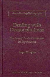 Dealing with Demonstrations: The Law of Public Protest and Its Enforcement
