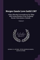 Norges gamle love indtil 1387: Hölge offentlig foranstaltning og tillige med understöttelse af det Kongelige Norske Videnskabers Selskab..., Volume 3
