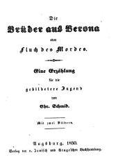 Die Brüder aus Verona oder Fluch des Mordes: e. Erzählung für d. gebildetere Jugend