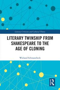 Literary Twinship from Shakespeare to the Age of Cloning