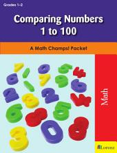 Comparing Numbers 1 to 100: A Math Champs! Packet