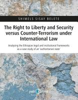 The Right to Liberty and Security versus Counter Terrorism under International Law PDF