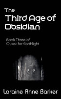 The Third Age of Obsidian  Book 3  Quest for Earthlight Trilogy PDF