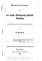 Bemaerkninger over det danske Skriftsprogs historiske Udvidkling, med hensyn paa dets naervaerende Forhold
