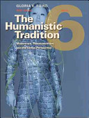 The Humanistic Tradition  Book 6  Modernism  Postmodernism  and the Global Perspective Book