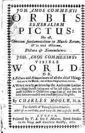 Joh. Amos Comenii Orbis Sensualium Pictus: Hoc Est, Omnium fundamentalium in Mundo Rerum, [et] in vita Actionum, Pictura [et] Nomenclatura