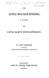 The Little Bracken-Burners. A Tale: and Little Mary's Four Saturdays