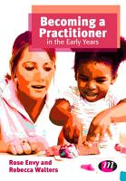 Becoming a Practitioner in the Early Years PDF