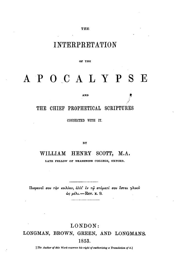 The Interpretation of the Apocalypse & the Chief Prophetical Scriptures Connected with it