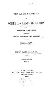 Travels and discoveries in North and Central Africa: Being a journal of an expedition undertaken under the auspices of H. B. M.'s government, in the years 1849-1855, Volume 1