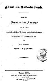 """Familien-Andachtsbuch: aus den """"Stunden der Andacht"""" zum Besten minderbemittelter Personen und Hanshaltungen"""