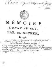 Mémoire donné au Roi, par M. Necker, en 1778