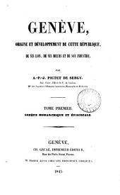 Genève, origine et développement de cette république, de ses lois ... mœurs ... industrie