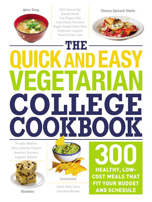 The Quick and Easy Vegetarian College Cookbook PDF