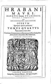 Opera, quae reperiri potuerunt, omnia: in sex tomos distincta. Continens commentaria in Hieremiam & Ezechielem prophetas, item in duos libros Machabaeorum, Volume 4
