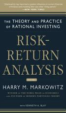 Risk Return Analysis  The Theory and Practice of Rational Investing  Volume One  PDF