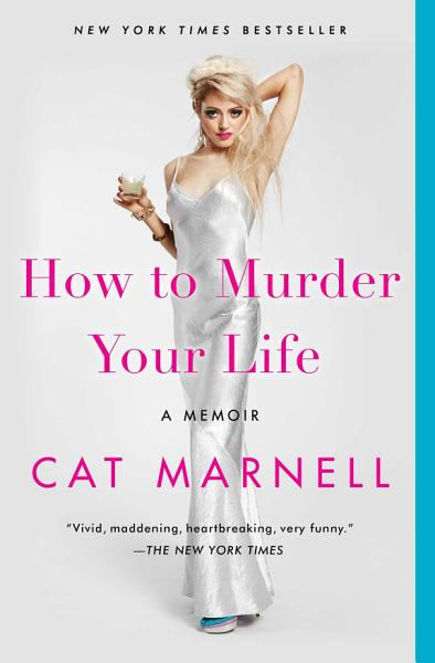 Download How to Murder Your Life Book
