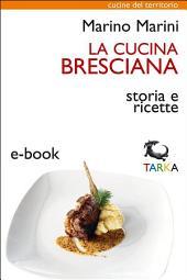 La cucina bresciana: Storia e ricette
