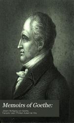 Memoirs of Goethe  Written by Himself PDF