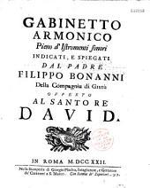 Gabinetto Armonico Pieno d'Istromenti sonori indicati, e spiegati dal Padre Filippo Bonanni...