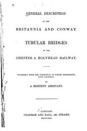 General Description of the Britannia and Conway Tubular Bridges on the Chester & Holyhead Railway