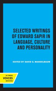 Selected Writings of Edward Sapir in Language  Culture and Personality PDF