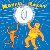 Monkey Vs. Robot & The Crystal Of Power: Volume 2
