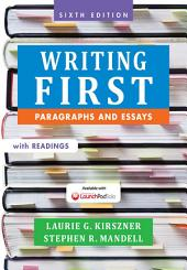 Writing First with Readings: Paragraphs and Essays, Edition 6
