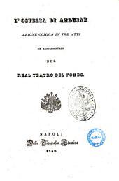 L'osteria di Andujar azione comica in tre atti [La poesia è del signor L. Tarantini