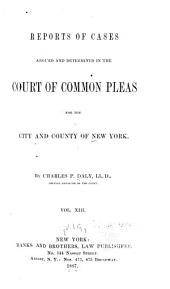 Reports of Cases Argued and Determined in the Court of Common Pleas for the City and County of New York: Volume 19