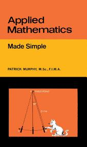 Applied Mathematics: Made Simple