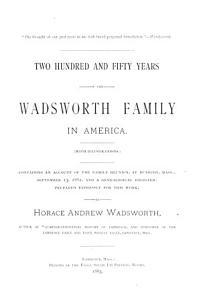 Two Hundred and Fifty Years of the Wadsworth Family in America PDF