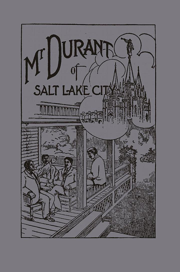 Mr. Durant of Salt Lake City : that Mormon