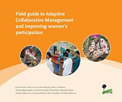 Field guide to Adaptive Collaborative Management and improving women   s participation PDF