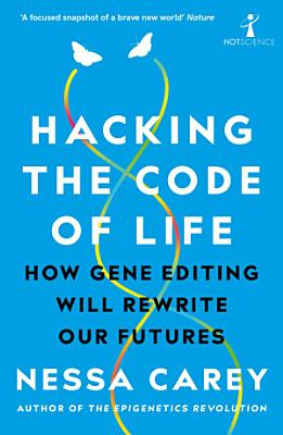 Hacking the Code of Life PDF
