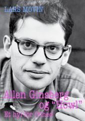 """Allen Ginsberg og """"Howl"""": Et hyl for frihed"""