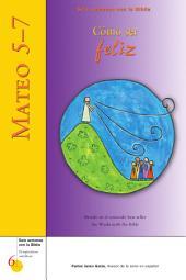 Mateo 5-7 - Como Ser Feliz