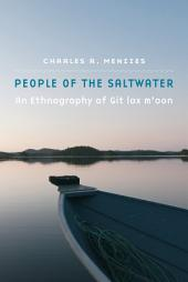 People of the Saltwater: An Ethnography of Git Lax M'oon