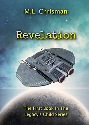 Revelation  Book 1 of the Legacy s Child Series