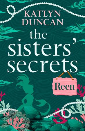 The Sisters    Secrets  Reen  A heartfelt magical story of family and love PDF