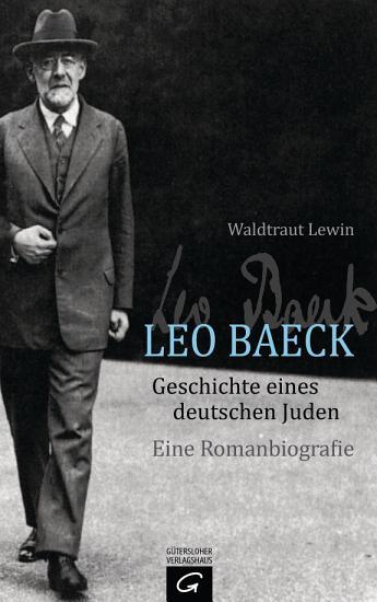 Leo Baeck   Geschichte eines deutschen Juden PDF