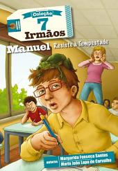Manuel Resiste à Tempestade - 7 Irmãos