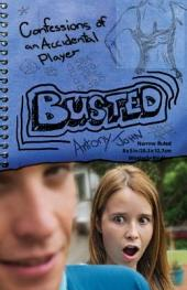 Busted: Confessions of an Accidental Player